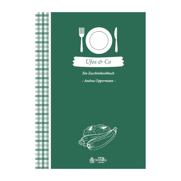 Ufos & Co Ein Zucchinikochbuch Schnell Verlag