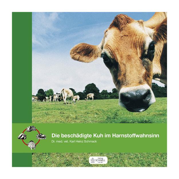 Die beschädigte Kuh um Harnstoffwahnsinn Schnell Verlag