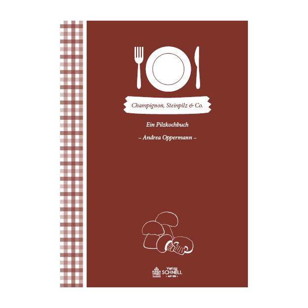 Champignon, Steinpilz & Co. Schnell Verlag